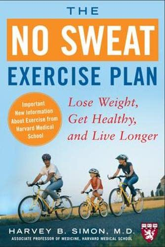 9780071486026: The No Sweat Exercise Plan: Lose Weight, Get Healthy, and Live Longer (Harvard Medical School Guides)