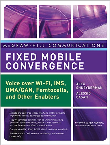 Fixed Mobile Convergence: Voice Over Wi-Fi, IMS,: Shneyderman, Alex, Casati,