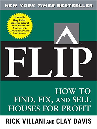 9780071486101: Flip: How to Find, Fix, and Sell Houses for Profit