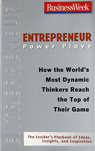 9780071486323: Entrepreneur Power Plays: How the World's Most Dynamic Thinkers Reach the Top of Their Game (Businessweek Power Plays)