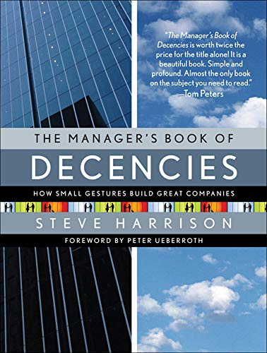 9780071486330: The Manager's Book of Decencies: How Small Gestures Build Great Companies