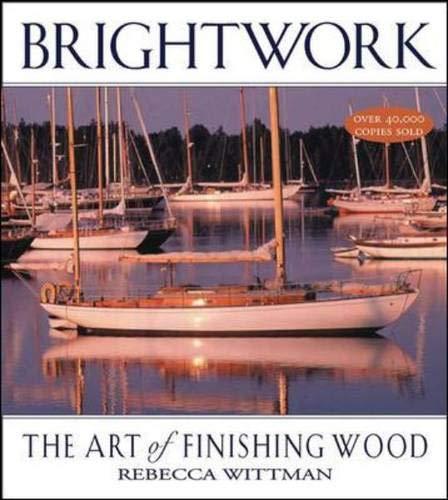 9780071486576: Brightwork: The Art of Finishing Wood