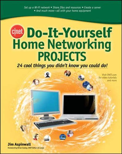 9780071486620: CNET Do-It-Yourself Home Networking Projects: 24 Cool Things You Didn't Know You Could Do!