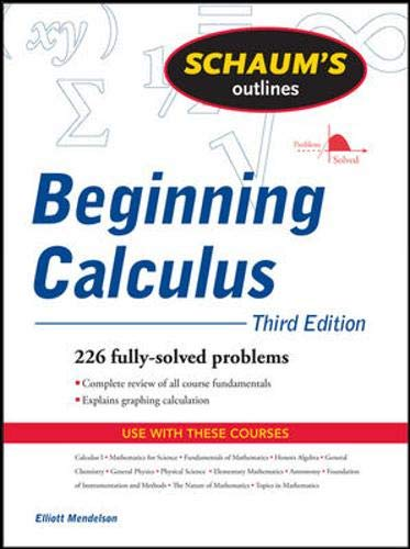 Schaum's Outline of Beginning Calculus (Schaum's Outlines): Elliott Mendelson