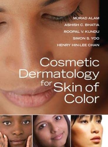 Cosmetic Dermatology for Skin of Color: Murad Alam,Roopal V. Kundu,Simon S. Yoo