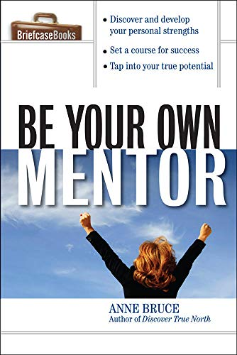 9780071487771: Be Your Own Mentor (Briefcase Books (Paperback))