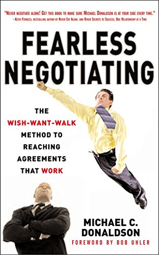 9780071487795: Fearless Negotiating: The Wish, Want, Walk Method to Reaching Solutions That Work