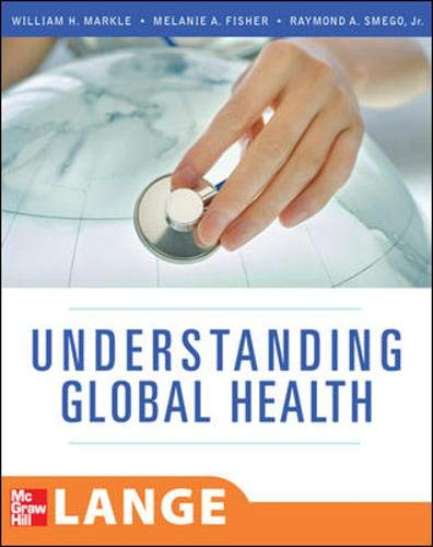 Understanding Global Health (LANGE Clinical Medicine): William Markle, Melanie
