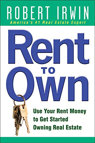 9780071488297: Rent to Own: Use Your Rent Money to Get Started Owning Real Estate