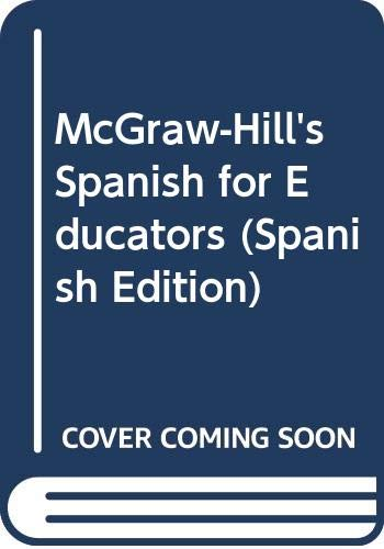 9780071488426: McGraw-Hill's Spanish for Educators (Spanish Edition)