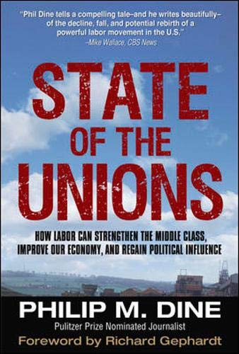 9780071488440: State of the Unions: How Labor Can Strengthen the Middle Class, Improve Our Economy, and Regain Political Influence