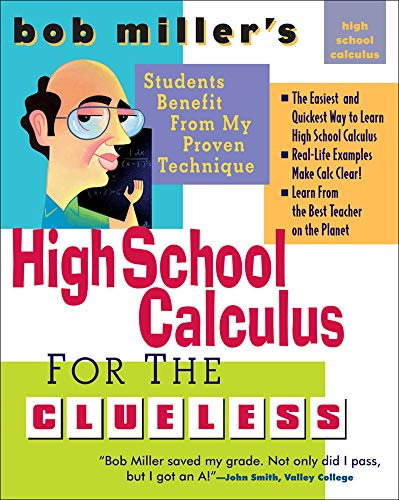 9780071488457: Bob Miller's High School Calc for the Clueless - Honors and AP Calculus AB & BC (Bob Miller's Clueless Series)
