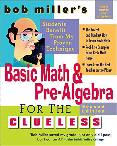 9780071488464: Bob Miller's Basic Math and Pre-Algebra for the Clueless, 2nd Ed. (Bob Miller's Clueless Series)