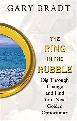 9780071488518: The Ring in the Rubble: Dig Through Change and Find Your Next Golden Opportunity