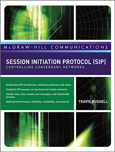 9780071488525: Session Initiation Protocol (SIP): Controlling Convergent Networks (McGraw-Hill Communication Series)