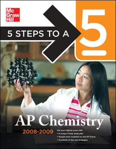 9780071488556: 5 Steps to a 5 AP Chemistry, 2008-2009 Edition (5 Steps to a 5 on the Advanced Placement Examinations Series)