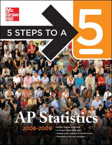 9780071488563: 5 Steps to a 5 AP Statistics, 2008-2009 Edition (5 Steps to a 5 on the Advanced Placement Examinations Series)