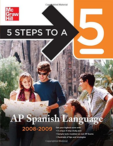 9780071488570: 5 Steps to a 5 AP Spanish Language, 2008-2009 (5 Steps to a 5 on the Advanced Placement Examinations Series)