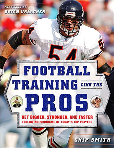 9780071488686: Football Training Like the Pros: Get Bigger, Stronger, and Faster Following the Programs of Today's Top Players