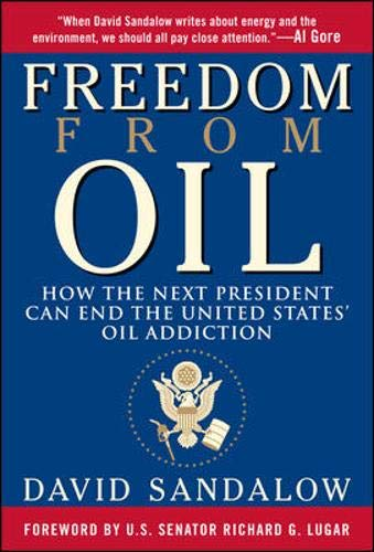 9780071489065: Freedom From Oil: How the Next President Can End the United States' Oil Addiction