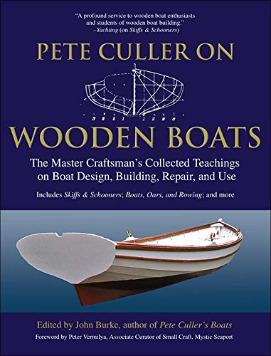 9780071489799: Pete Culler on Wooden Boats: The Master Craftsman's Collected Teachings on Boat Design, Building, Repair, and Use