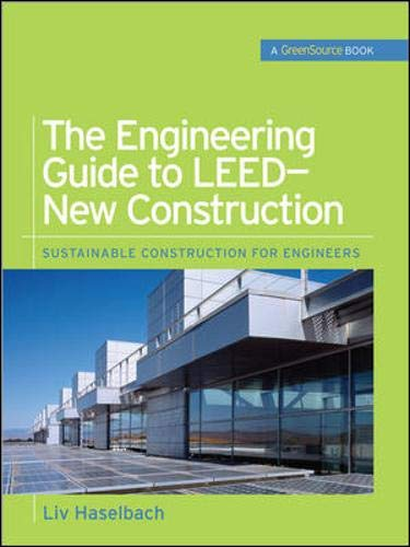 9780071489935: The Engineering Guide to LEED-New Construction (Green Source): Sustainable Construction for Engineers (GreenSource Books)