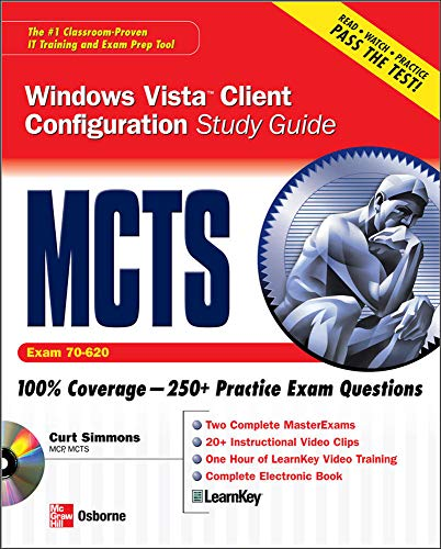 MCTS Windows Vista Client Configuration Study Guide (Exam 70-620) (Study Guide & CD): Curt ...