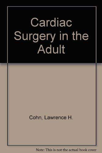 9780071490122: Cardiac Surgery in the Adult