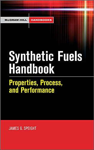 9780071490238: Synthetic Fuels Handbook: Properties, Process, and Performance (McGraw-Hill Handbooks)