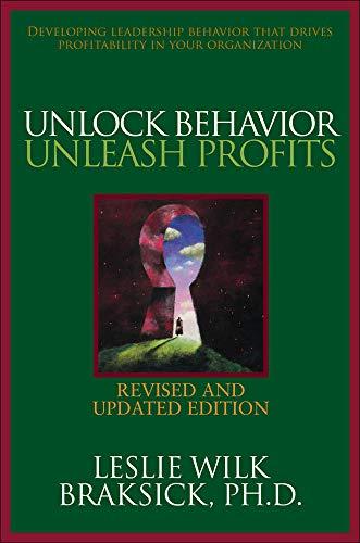 9780071490672: Unlock Behavior, Unleash Profits: Developing Leadership Behavior That Drives Profitability in Your Organization