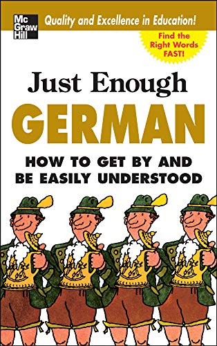 9780071492225: Just Enough German, 2nd Ed.: How To Get By and Be Easily Understood (Just Enough Phrasebook Series)