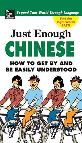 9780071492232: Just Enough Chinese, 2nd. Ed.: How To Get By and Be Easily Understood (Just Enough Phrasebook Series)