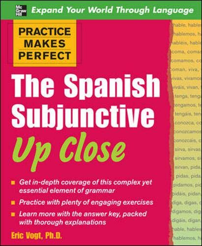 9780071492256: Practice Makes Perfect: The Spanish Subjunctive Up Close (Practice Makes Perfect Series)
