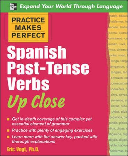 9780071492263: Practice Makes Perfect: Spanish Past-Tense Verbs Up Close