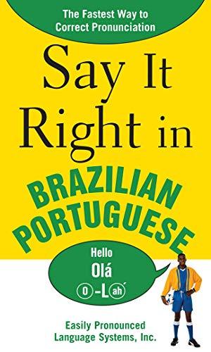 9780071492300: Say It Right in Brazilian Portuguese: The Fastest Way to Correct Pronunciation