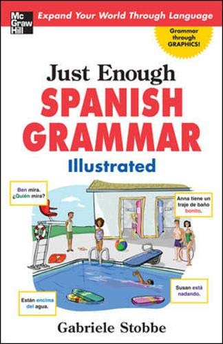 9780071492331: Just Enough Spanish Grammar Illustrated (Just Enough (McGraw-Hill))