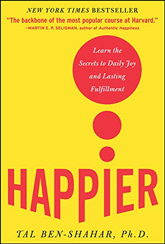 9780071492393: Happier: Learn the Secrets to Daily Joy and Lasting Fulfillment