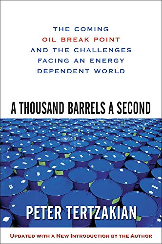 9780071492607: A Thousand Barrels a Second: The Coming Oil Break Point and the Challenges Facing an Energy Dependent World