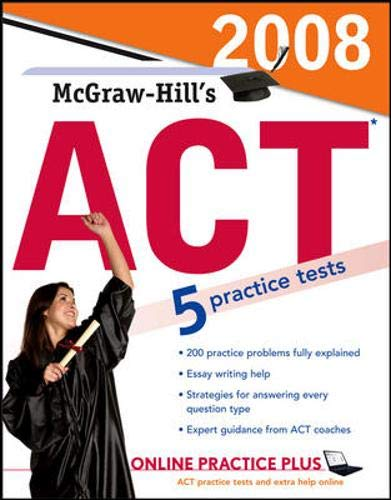 9780071492621: McGraw-Hill''s ACT, 2008 Edition