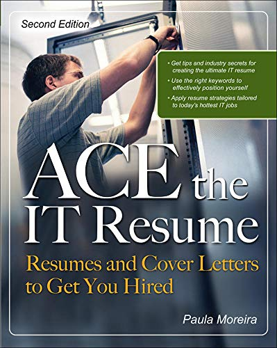 9780071492744: ACE the IT Resume: Resumes and Cover Letters to Get You Hired