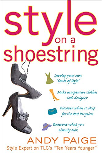 9780071492843: Style on a Shoestring: Develop Your Cents of Style and Look Like a Million without Spending a Fortune