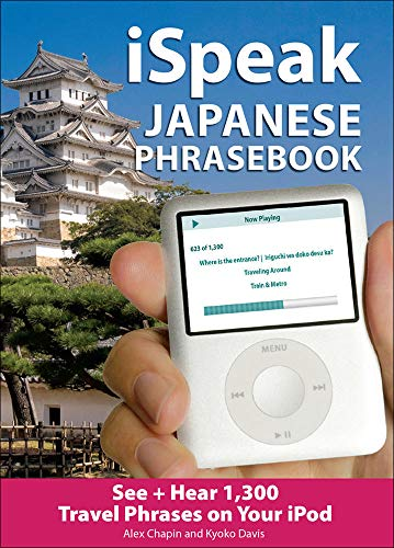 9780071492973: iSpeak Japanese Phrasebook (MP3 CD + Guide): The Ultimate Audio & Visual Phrasebook for Your iPod (Ispeak Audio Phrasebook)