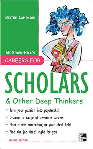 9780071493161: Careers for Scholars & Other Deep Thinkers (McGraw-Hill's Careers for You Series)