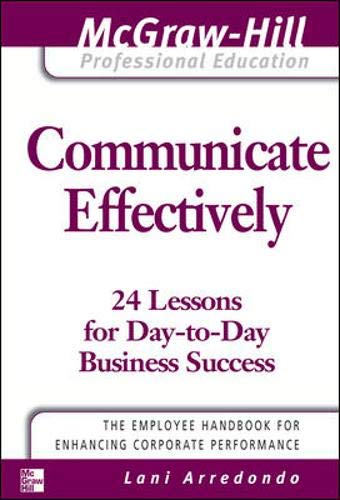9780071493376: Communicate Effectively (McGraw-Hill Professional Education Series)