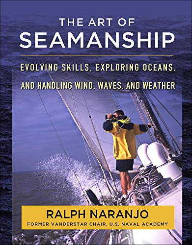 9780071493420: The Art of Seamanship: Evolving Skills, Exploring Oceans, and Handling Wind, Waves, and Weather