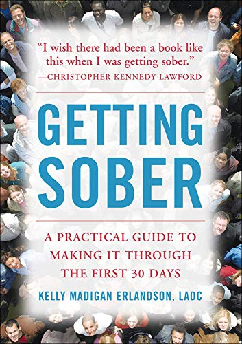9780071493772: Getting Sober: A Practical Guide to Making It Through the First 30 Days