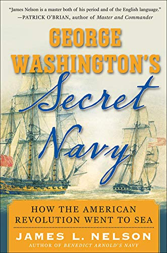9780071493895: George Washington's Secret Navy: How the American Revolution Went to Sea