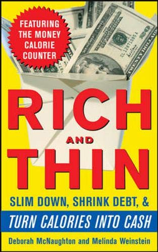 9780071494144: Rich and Thin: How to Slim Down, Shrink Debt, and Turn Calories Into Cash
