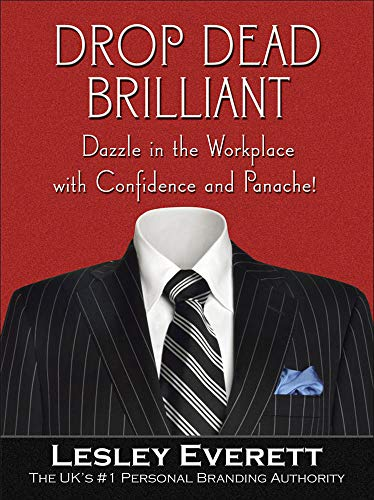 9780071494274: Drop Dead Brilliant: Dazzle in the Workplace with Confidence and Panache! (Business Books)
