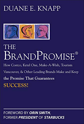 9780071494410: The Brand Promise: How Ketel One, Costco, Make-A-Wish, Tourism Vancouver, and Other Leading Brands Make and Keep the Promise That Guarantees Success (Personal Finance & Investment)